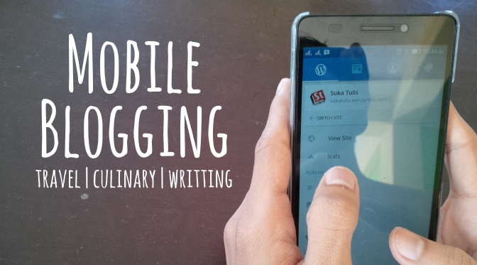 Tips Mobile Blogging