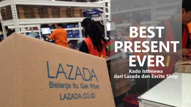 Kado Istimewa dari Lazada dan Excite Shop